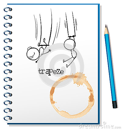 A notebook with a sketch of people hanging at the trapeze