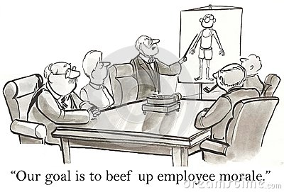 Our goal is to beef up employee morale