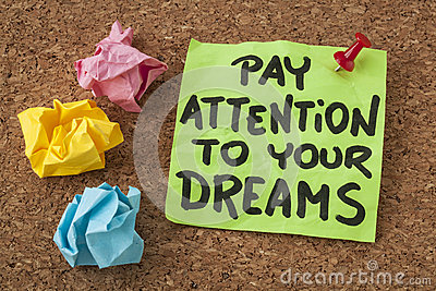Pay attention to your dreams