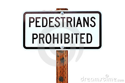 Pedestrians Prohibited sign