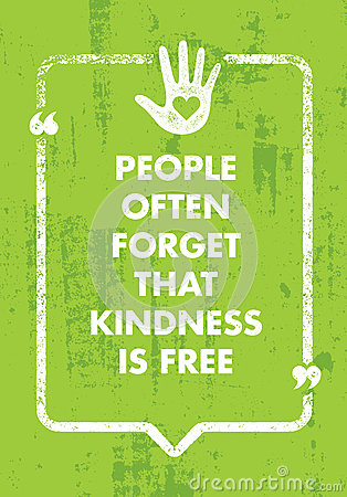 People Often Forget That Kindness Is Free. Charity Inspiration Creative Motivation Quote. Vector Typography Banner Vector Illustration