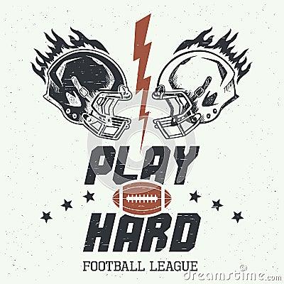 Play hard american football illustration Vector Illustration