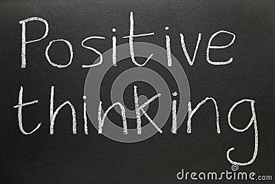 Positive thinking.