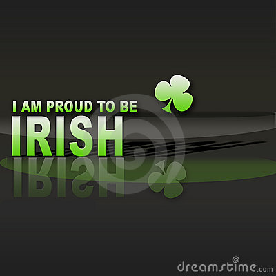 Pround to be Irish.