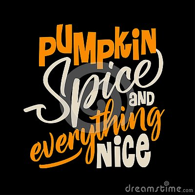 Free Pumpkin Spice And Everything Nice. Stock Photos - 127368773