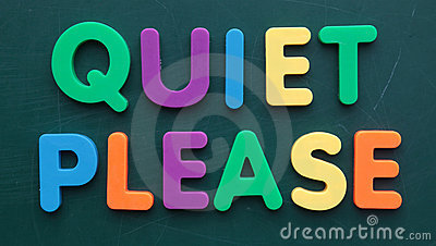 Quiet please