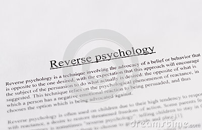 Reverse psychology - education or business concept