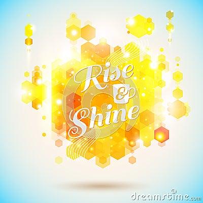 Rise and shine poster. Optimistic morning statemen
