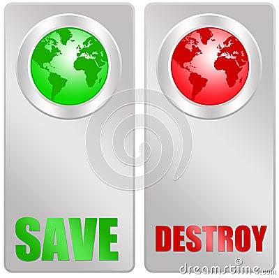 Save or destroy