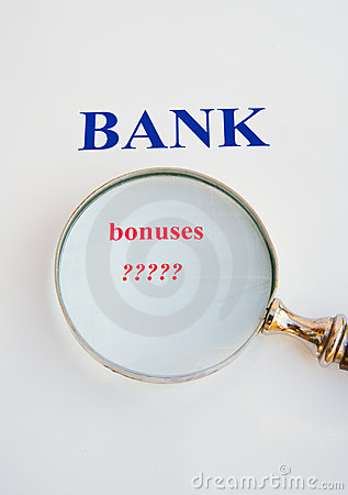 Scrutiny of the banks: bonuses.