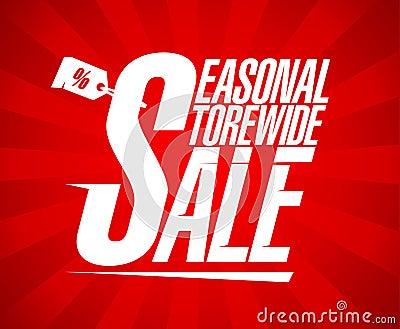 Seasonal storewide sale.