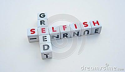 Selfish and greed