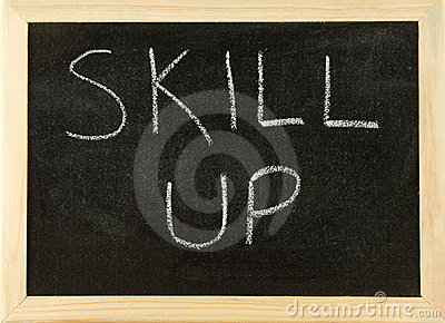 Skill up.
