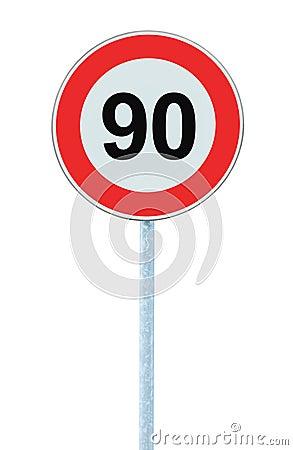 Free Speed Limit Zone Warning Road Sign, Isolated Prohibitive 90 Km Kilometre Kilometer Maximum Traffic Limitation Order, Red Circle Royalty Free Stock Image - 83968496