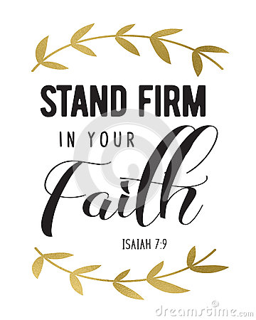 Free Stand Firm In Your Faith Stock Image - 82678191
