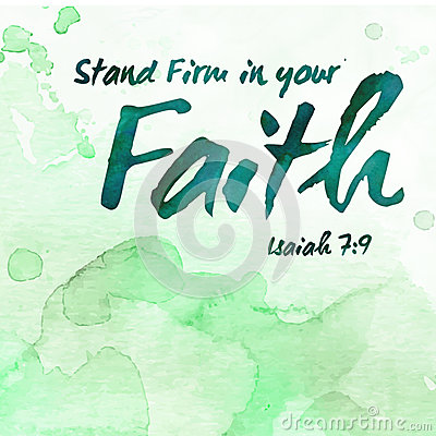 Free Stand Firm In Your Faith Royalty Free Stock Photography - 82928097
