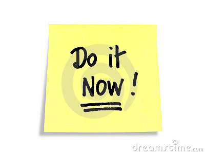 Stickies/Post-it Notes: Do it Now!