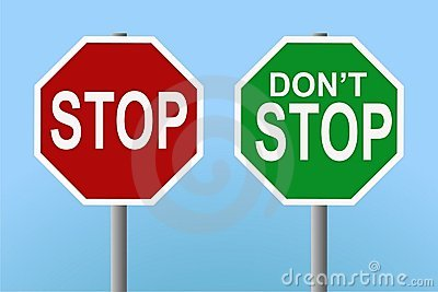 Stop - don t stop signs