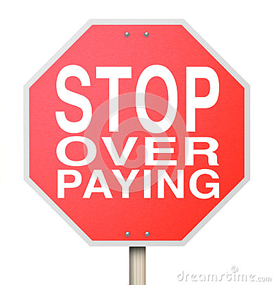 Stop Over-Paying Sign - Isolated