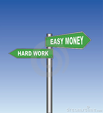 Street sign: Hard work - Easy money