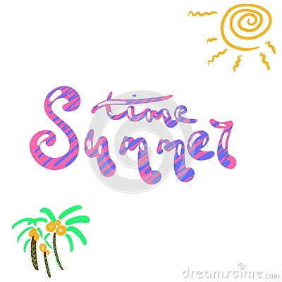 Summer time. Lettering phrase. Handwritten text. Abstract sun. Illustration on an isolated white background for design Stock Photo