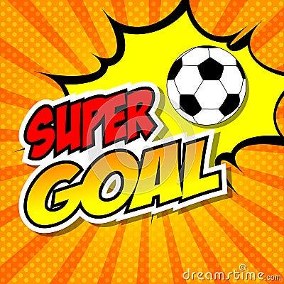 Super Goal Comic Speech Bubble, Cartoon. Vector Illustration