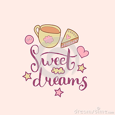 Sweet Dreams hand lettering. Vector cute illustration with cartoon symbols cup and cake for posters, cards. Vector Illustration