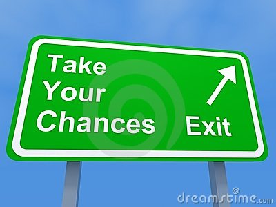 Take your chances exit sign
