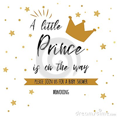 Text a little prince is on the way with gold stars, golden crown. Boy birthday invitation baby shower template Vector Illustration