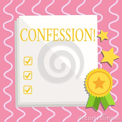 Text sign showing Confession. Conceptual photo Admission Revelation Disclosure Divulgence Utterance Assertion White Stock Photo