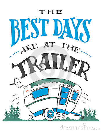 Free The Best Days Are At The Trailer Poster Stock Photo - 76669830