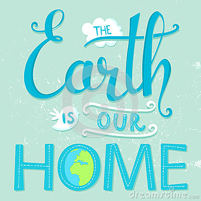 Free The Earth Is Our Home. Vector Earth Day Poster Royalty Free Stock Photos - 52738838