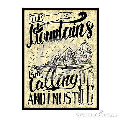 Free The Mountains Are Calling And I Must Go. Hand Drawn Poster. Lett Royalty Free Stock Photo - 80901695