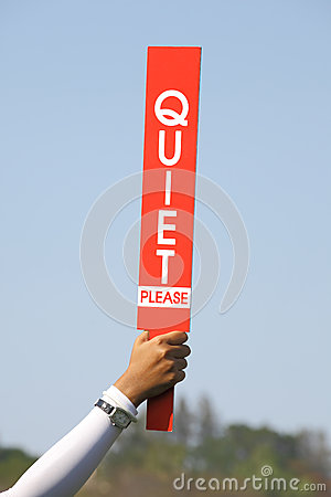 Free The Quiet Please Sign Was Held Up By Volunteer In Golf Tournamen Royalty Free Stock Photo - 51526785