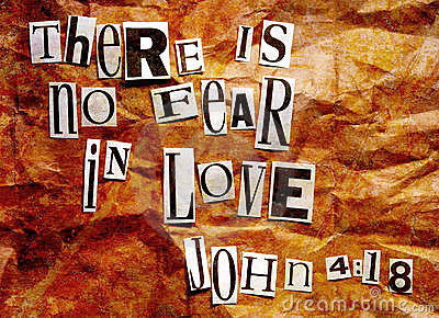There is no fear in love - John 4:18