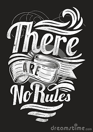 There are no rules