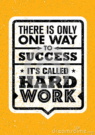 There Is Only One Success. It`s Called Hard Work. Inspiring Creative Motivation Quote. Vector Typography Banner Vector Illustration