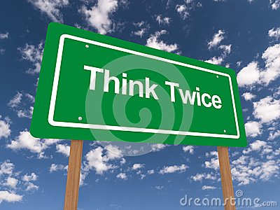 Think twice green and white sign