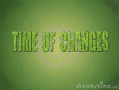 Time of changes