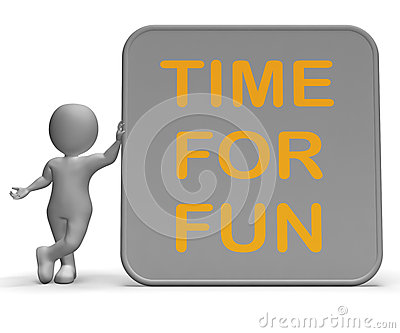 Time For Fun Sign Shows Recreation And Enjoyment