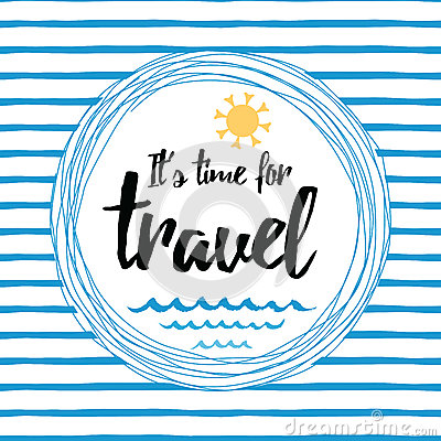 Travel striped typographic card with inspirational quote, sun, sea waves, ocean Vector Illustration