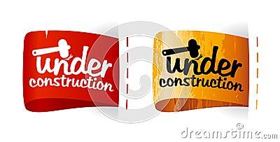 Under construction labels.