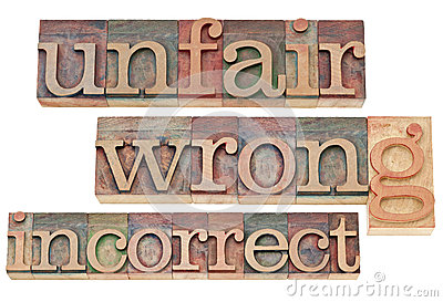 Unfair, wrong, incorrect