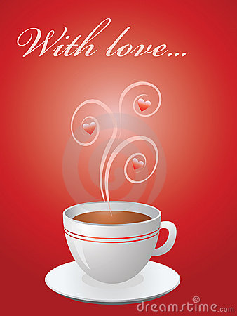 Valentine card with hot cup of coffee