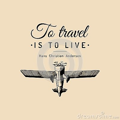Vintage retro airplane poster with To travel Is To Live motivational quote. Hand sketch aviation illustration. Vector Illustration