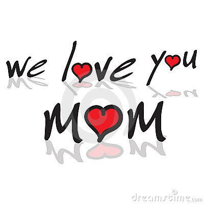 Free We Love You Mom Royalty Free Stock Photos - 4331428