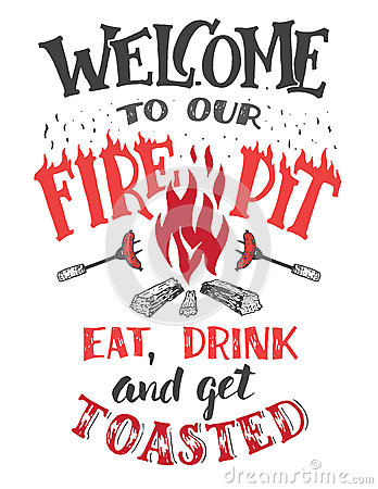 Free Welcome To Our Fire Pit Poster Stock Images - 76669884