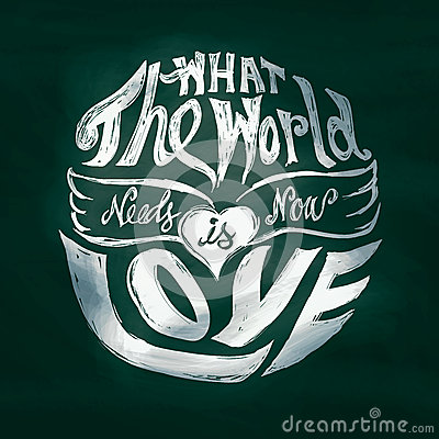Free What The World Needs Now Is Love Lettering Art In Circle Royalty Free Stock Photo - 42508415