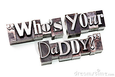 Who s Your Daddy?