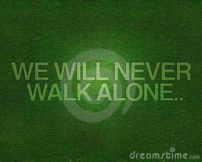 We will never walk alone on grass